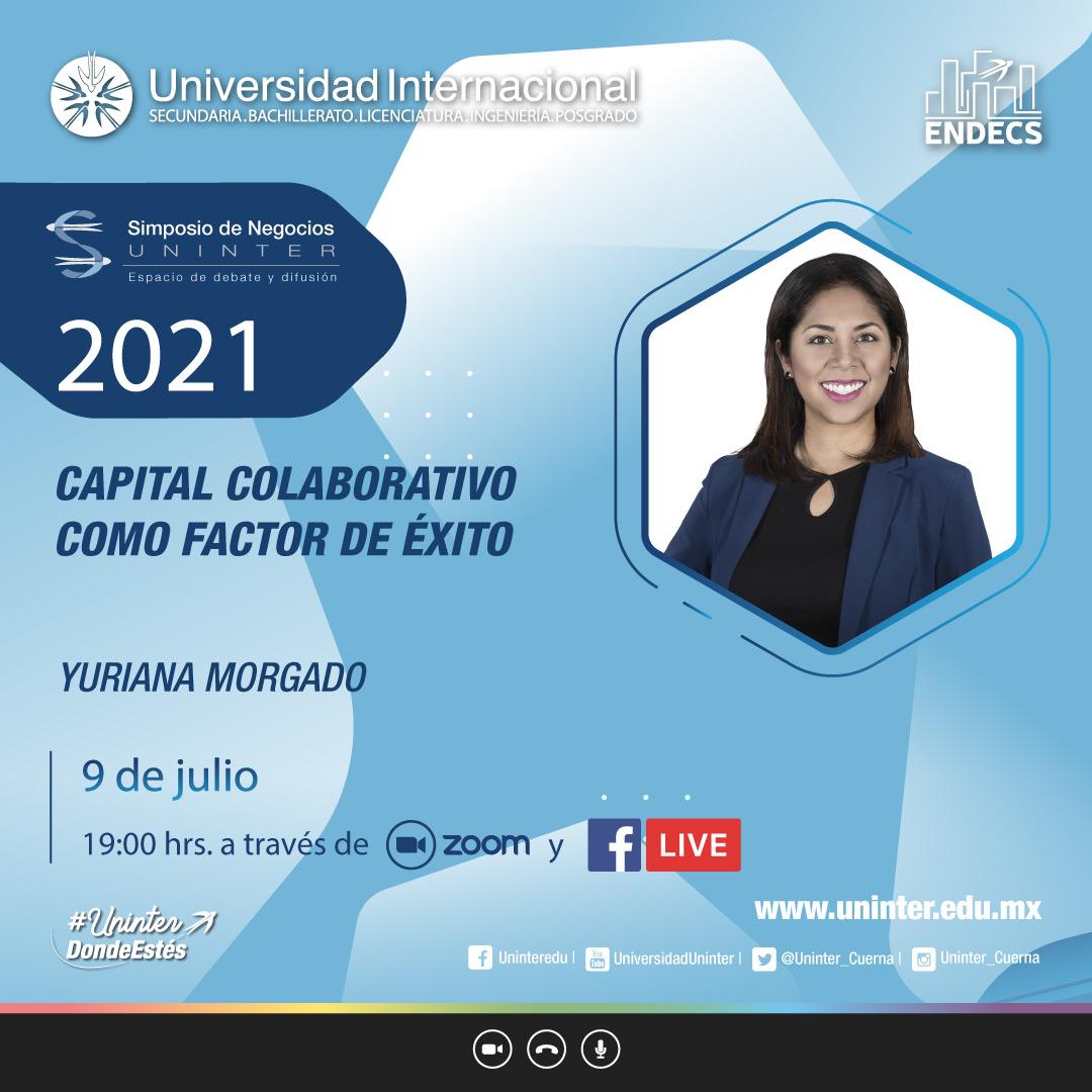 """Yuriana Morgado, conferencista en el Simposio de Posgrado de Negocios 2021 con el tema: """"Capital colaborativo como factor de éxito""""."""